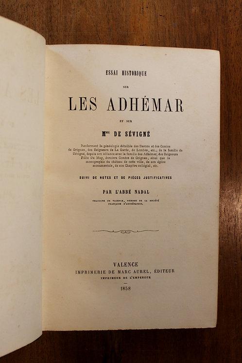 Abbé Nadal. Essai historique sur les Adhémar et Madame de Sévigné (1858)