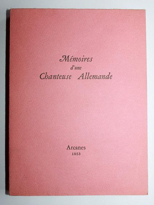 Mémoires d'une Chanteuse Allemande (Apollinaire / Cendrars). Arcanes, 1953