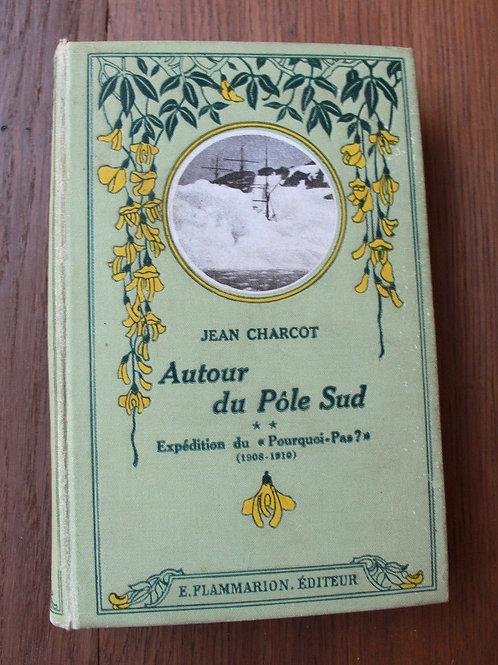 1926 Autour du Pôle Sud 1908-1910 Charcot Tome 2 cartonnage exploration voyage
