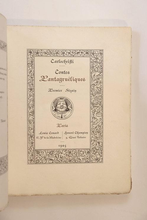 Arthur Christian. Contes Pantagruéliques (1905). Tirage à 150 ex. Broché