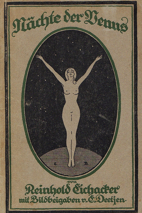 Reinhold Eichacker. E. Deetjen. Nächte der Venus (1919). Superbes illustrations.