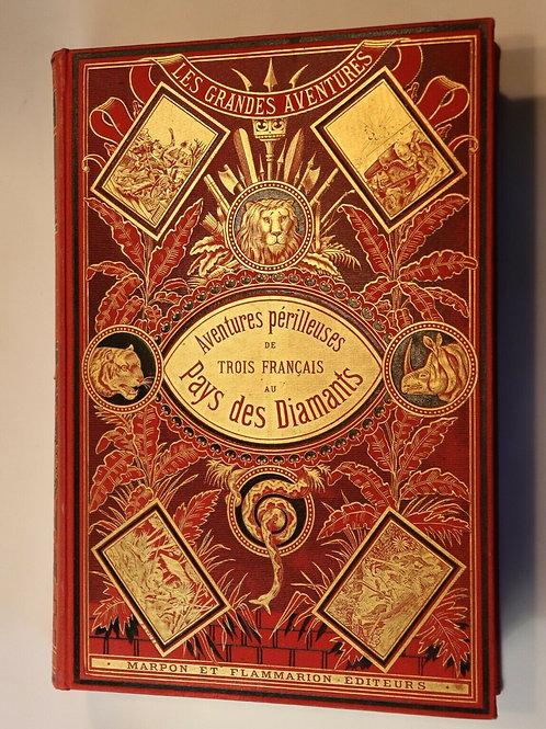 1884 Louis Boussenard Aventures de trois français au pays des diamants Afrique