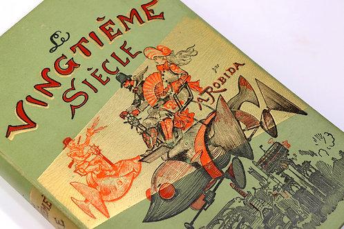 Albert Robida. Le Vingtième Siècle (avec La Vie électrique). 1893. Cartonnage