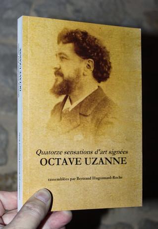 Quatorze sensations d'art signées Octave Uzanne, rassemblées par Bertrand Hugonnard-Roche. 1 vol