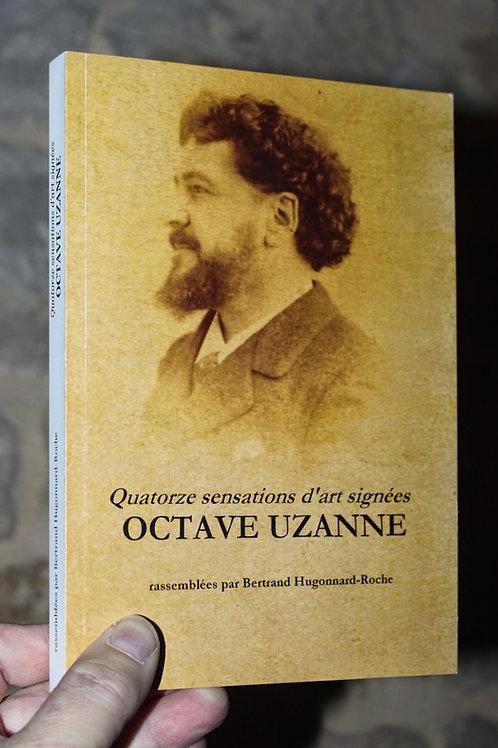 Bertrand Hugonnard-Roche. Octave Uzanne. Quatorze Sensations d'Art (2014)