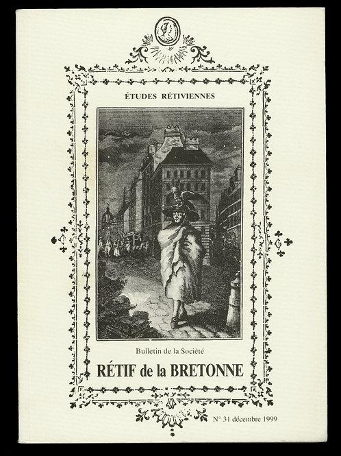 Rétif de la Bretonne [Restif de la Bretone]. Etudes Rétiviennes N°31 - 1999