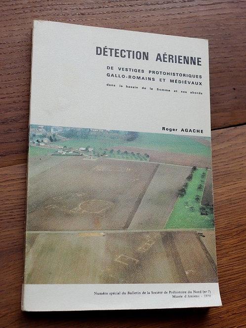 1970 Détection aérienne vestiges Gallo-romains La Somme Agache archéologie