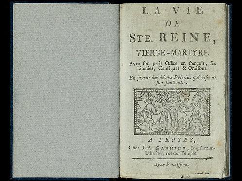 Dom Viole. La vie de Sainte-Reine d'Alise (1710). Bibliothèque bleue (Troyes)