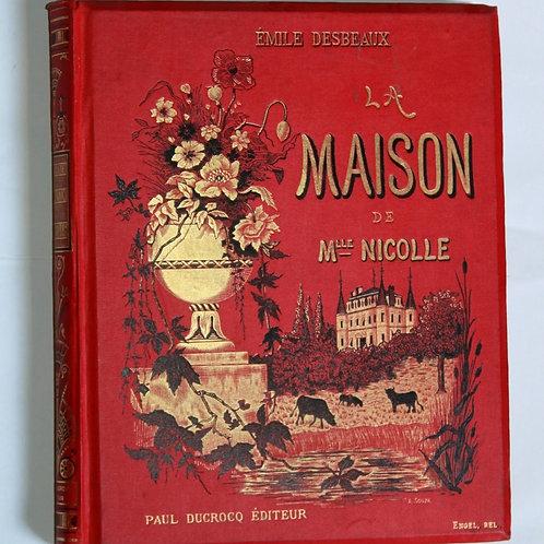 La Maison de Mlle Nicolle Desbeaux Cartonnage éditeur décoré 1886