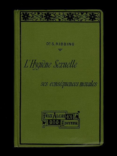 L'Hygiène sexuelle et ses conséquences morales par le Dr Seved Ribbing (1911)