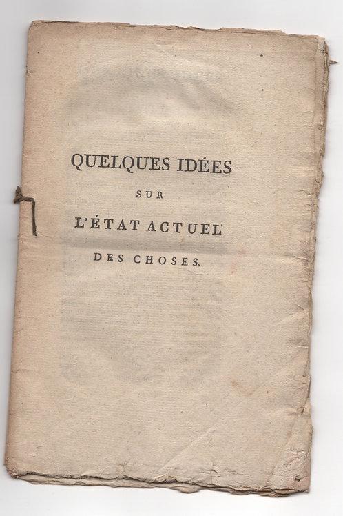 Quelques idées sur l'état actuel des choses (1796). Révolution française