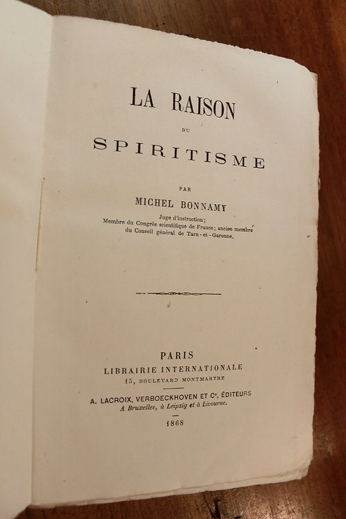 Bonnamy. La raison du Spiritisme (1868). Edition originale. Théories spirites