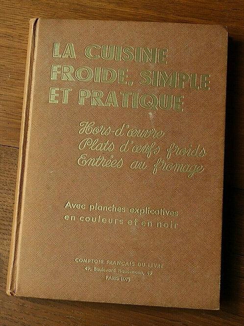 1946 Cuisine froide simple et pratique Pellaprat recettes Cuisine Gastronomie