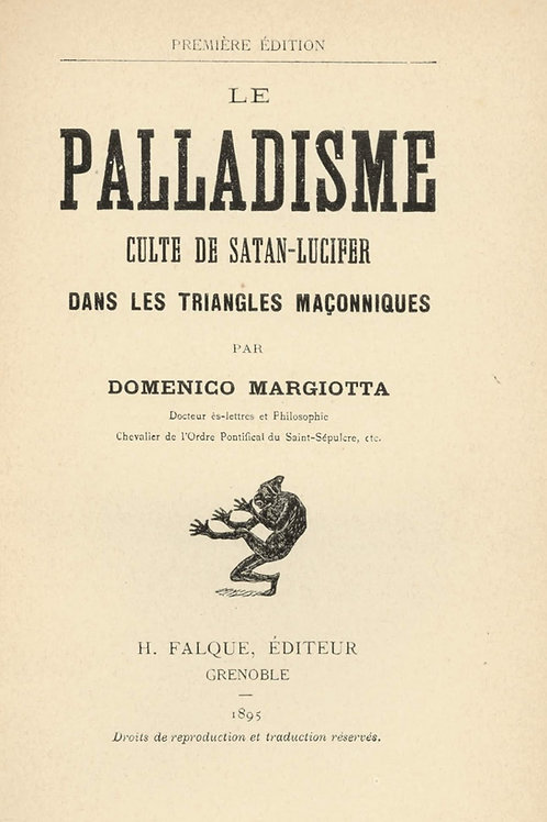 Margiotta. Le Palladisme. Culte de Satan-Lucifer dans les triangles maçonniques