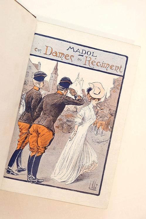 Madol. Ces Dames du Régiment (1907). 1/5 ex. Hollande. Dédicace