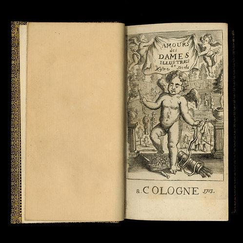 Bussy-Rabutin etc. Amours des Dames illustres de notre siècle (1703). Bel ex.
