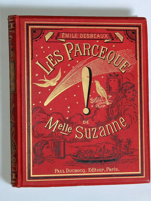 Les Parce que de Mlle Suzanne Desbeaux Cartonnage éditeur décoré 1885