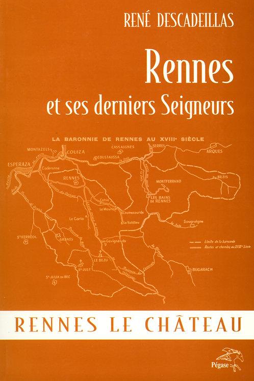René Descadeillas. Rennes et ses derniers Seigneurs. Rennes-le-Château.
