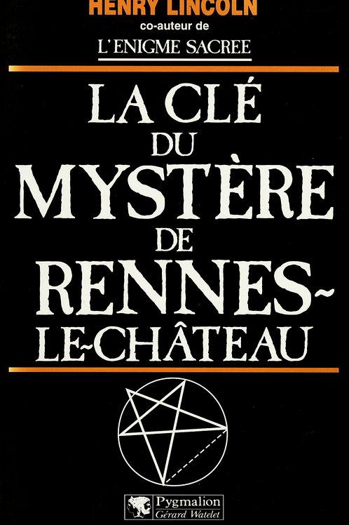 Henry Lincoln. La clé du mystère de Rennes-le-Château. Pygmalion, 1998