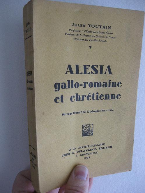 Alésia gallo-romaine chrétienne par Jules Toutain