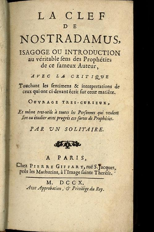 Jean Le Roux. La clef de Nostradamus (1710). Commentaire curieux des Prophéties.