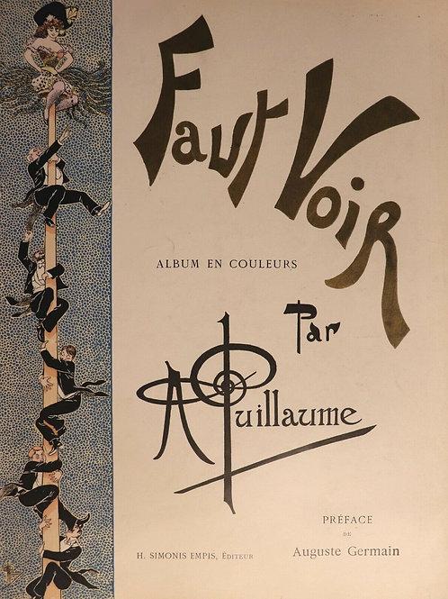Album illustré par Albert Guillaume. Faut voir (1897). 1/25 Japon. Rare.