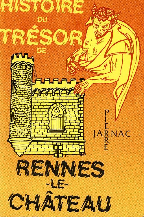 Pierre Jarnac. Histoire du trésor de Rennes-le-Château.