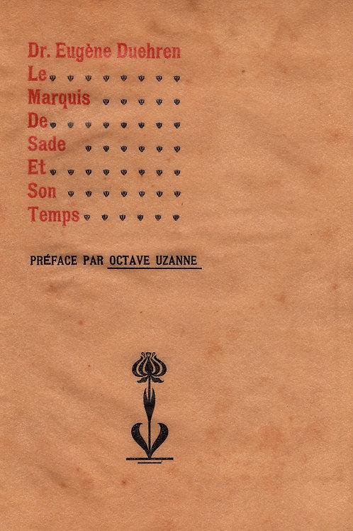 Le Marquis de Sade et son Temps par le Dr. Eugène Duehren. Préface d'O. Uzanne