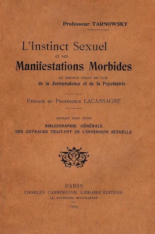 L'Instinct Sexuel et ses Manifestations Morbides (1904) par Tarnowsky. Gay Int.