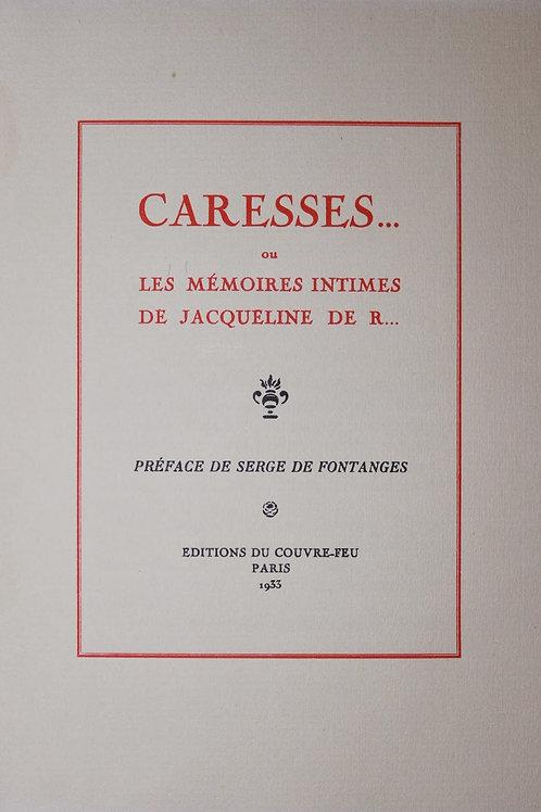 Caresses ... ou Les Mémoires intimes de Jacqueline de R... (Clandestin, 1933)