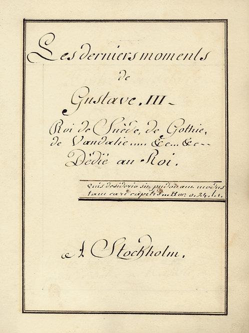 Les derniers moments de Gustave III roi de Suède. Manuscrit inédit (1799). Unica