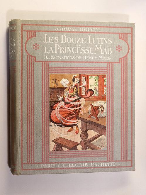 Jérôme Doucet. Henry Morin. Les Douze Lutins de La Princesse Mab (1930). Bel ex.