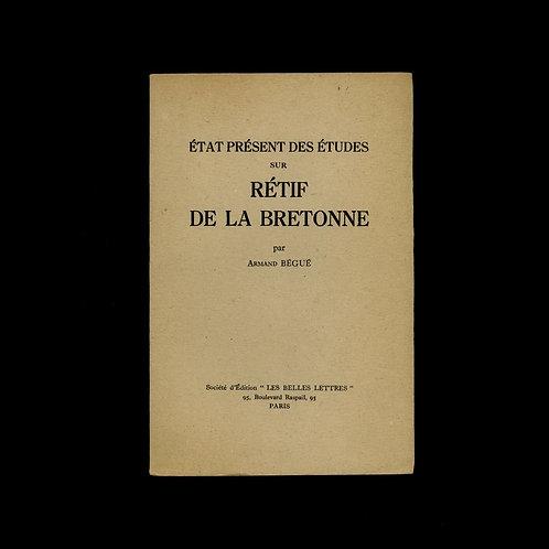 1948 Rétif de la Bretonne Armand Bégué Etudes sur Restif de la Bretone Bio Rare