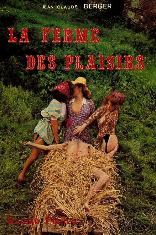 La ferme des plaisirs. Roman-Photos érotique. 1972 (censuré)
