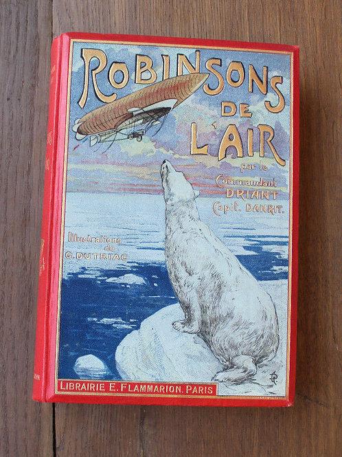 1908 Robinsons de L'Air Driant cartonnage illustré Danrit aventure EO