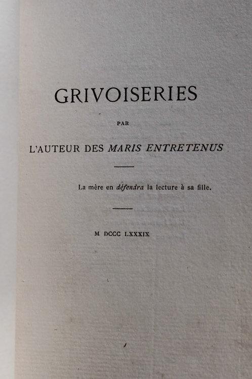 Grivoiseries par l'auteur des Maris entretenus (1889). Opuscule peu commun.