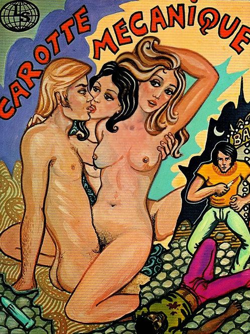Carotte Mécanique (1973). Roman pornographique vintage collector. Superbe