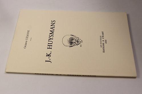 Octave Uzanne. J.-K. Huysmans. 2000. Tirage à 126 ex. seulement. Rare.