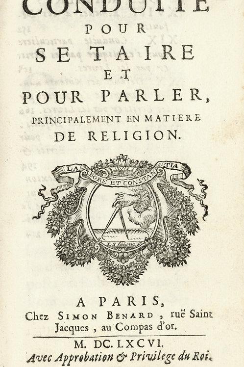 Morvan de Bellegarde ou J. du Rosel Conduite pour se taire et pour parler (1696)