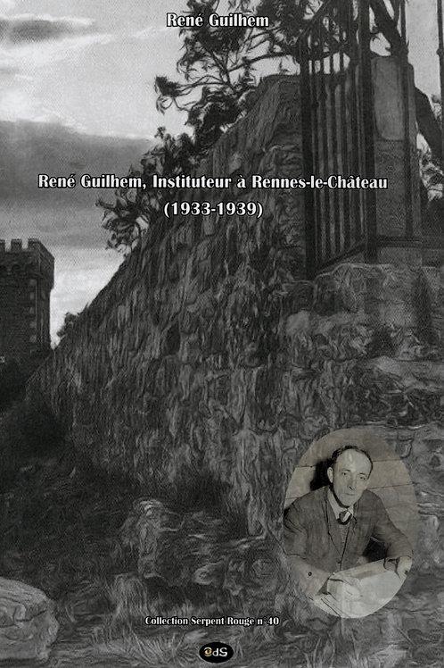 René Guilhem. René Guilhem, instituteur à Rennes-le-Château (1933-1939).
