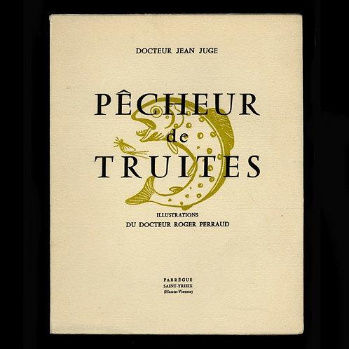1959 Docteur Jean Juge Pêcheur de Truites Pêche Trout fishing Angling Mouche