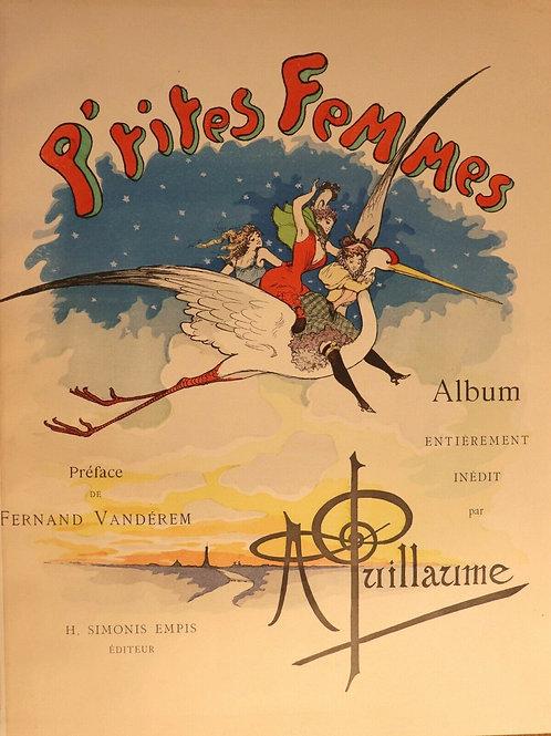 Album illustré par Albert Guillaume. P'tites femmes (1893). 1/10 Chine. Rare.