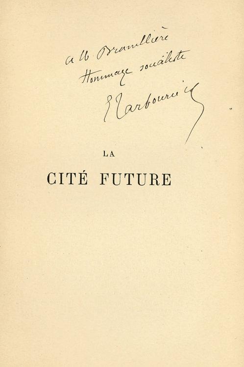 E. Tarbouriech. La Cité Future. 1902. Edition originale. Envoi autographe. Rare.
