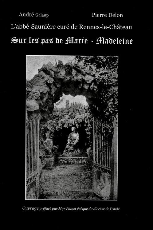 André Galaup. Pierre Delon. L'abbé Saunière curé de Rennes-le-Château ...