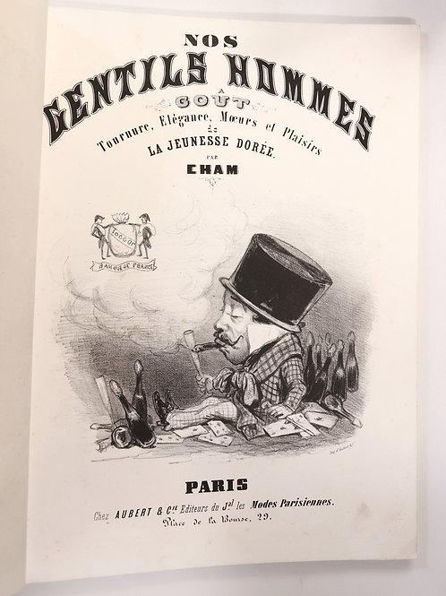 Cham. Nos Gentils Hommes, Goût, Tournure, Élégance, Moeurs etc. (1846). Rare.
