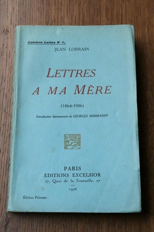 1926 Lettres a ma mère Jean Lorrain Numéroté EO décadent bibliophilie