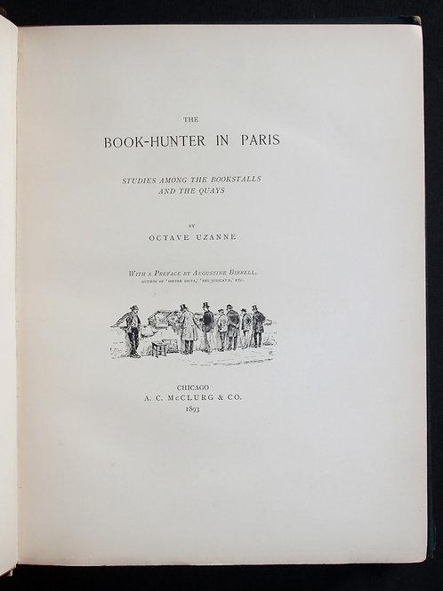 The Book-Hunter in Paris by Octave Uzanne (1893). Tirage rare à 25 ex.