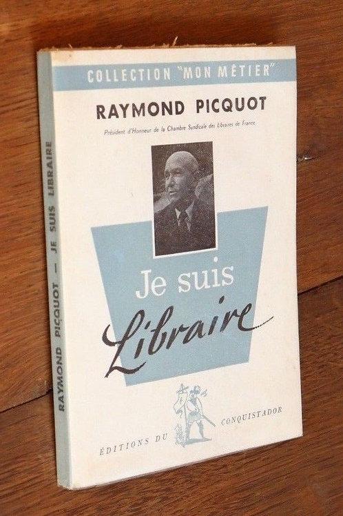1955 Je suis Libraire Picquot Mon Métier Bibliophilie éditions Conquistador