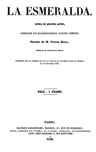 La Esméralda (1836). Opéra de Victor Hugo et Louise Bertin. Histoire d'un échec en 4 actes ...