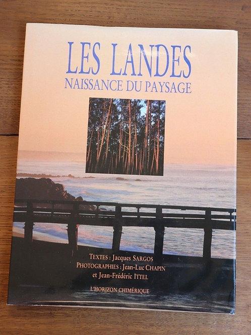 1989 Les Landes naissance du paysage Sargos L'Horizon chimérique